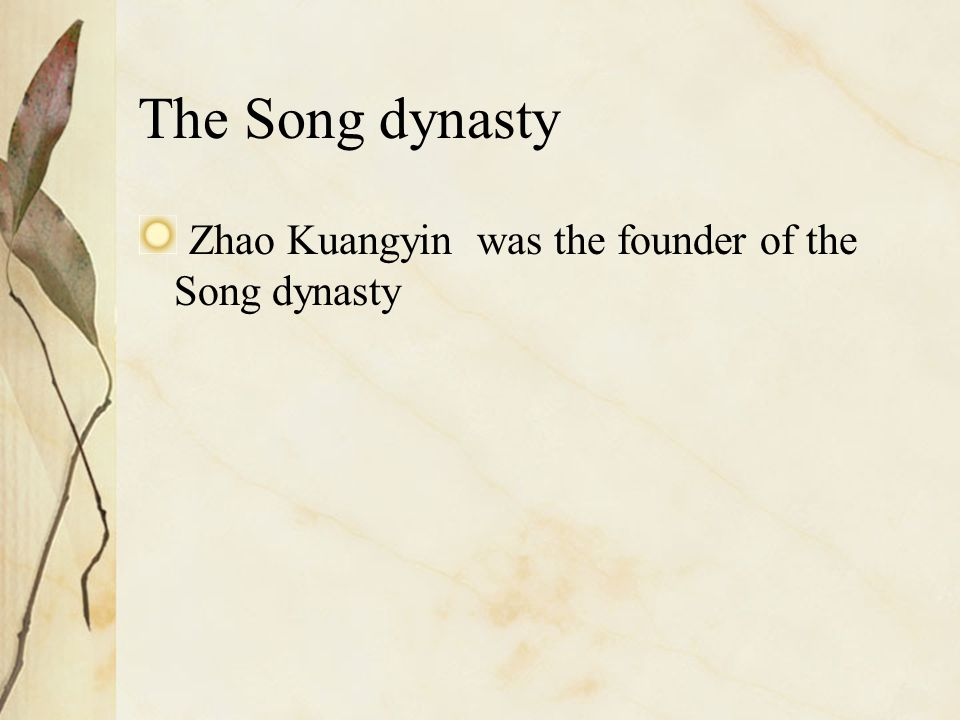 The Song dynasty Zhao Kuangyin was the founder of the Song dynasty