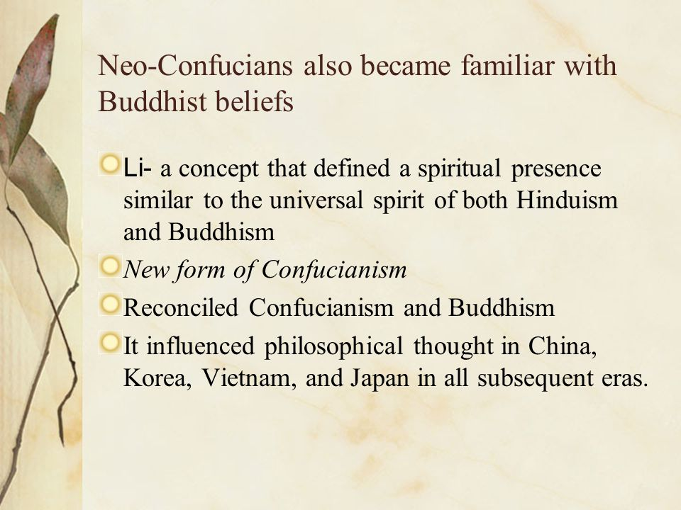Neo-Confucians also became familiar with Buddhist beliefs