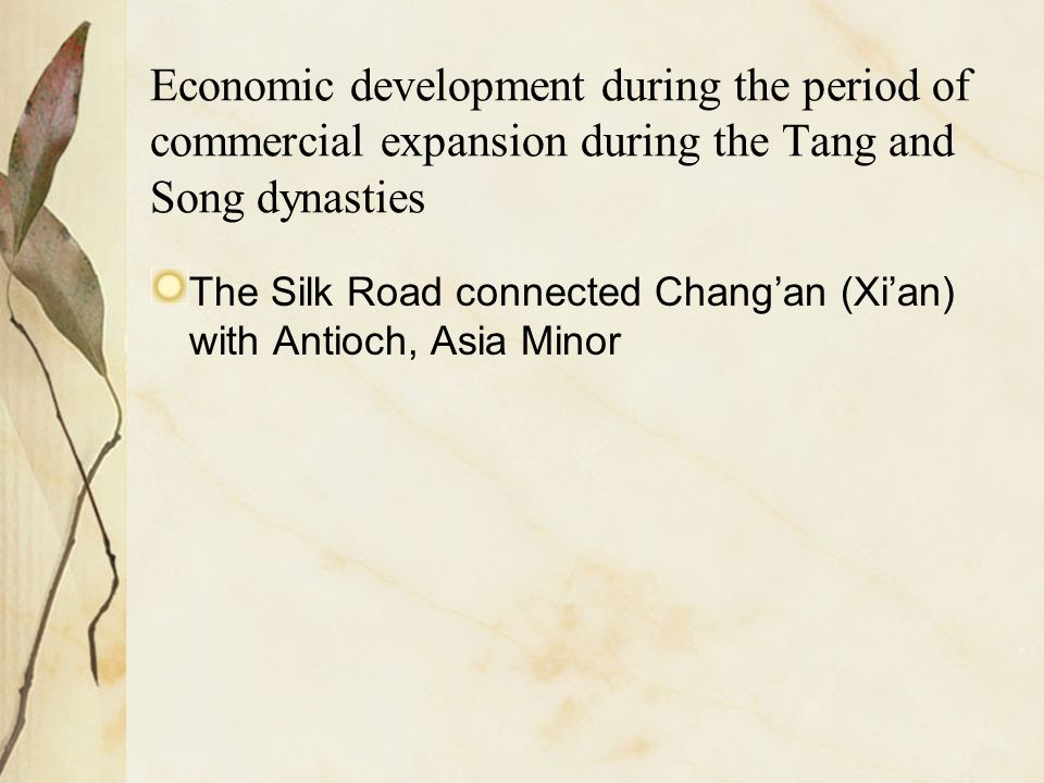 Economic development during the period of commercial expansion during the Tang and Song dynasties