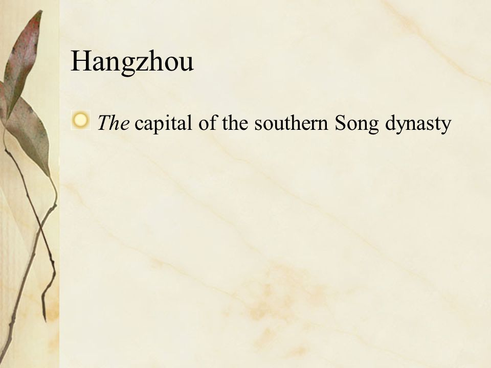 Hangzhou The capital of the southern Song dynasty