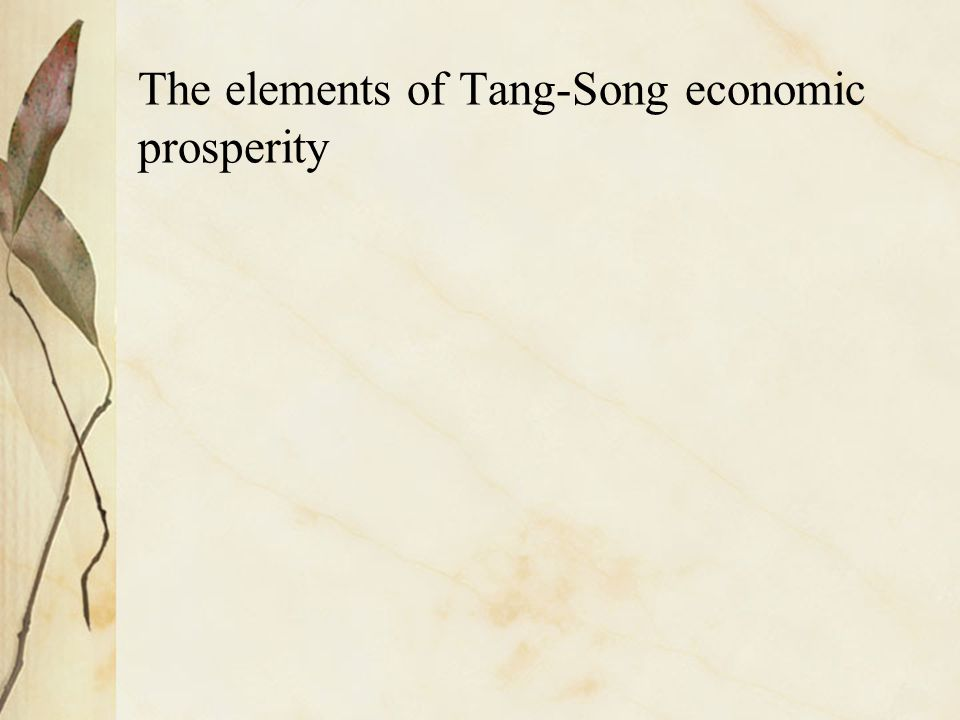 The elements of Tang-Song economic prosperity