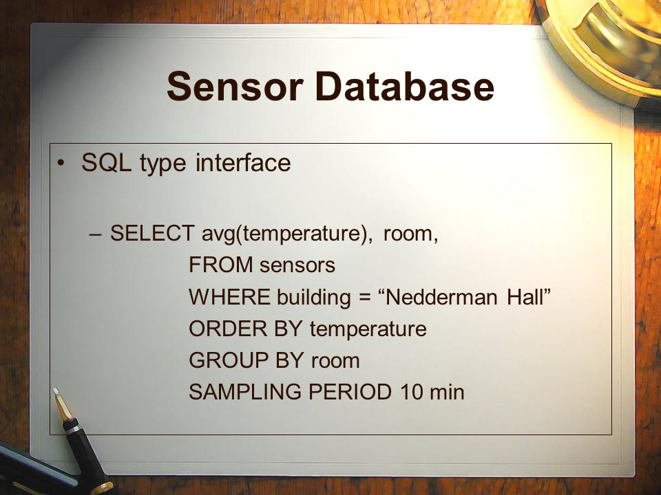 Sensor Database SQL type interface SELECT avg(temperature), room,