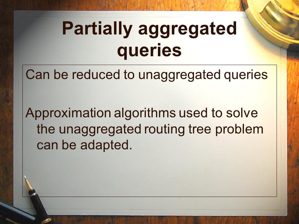 Partially aggregated queries