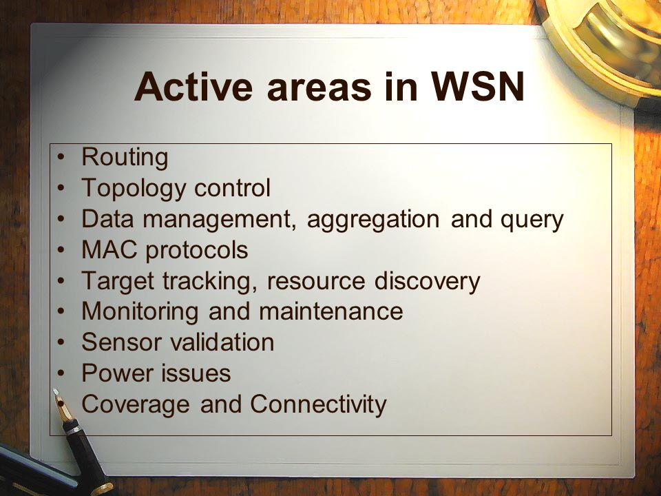 Active areas in WSN Routing Topology control