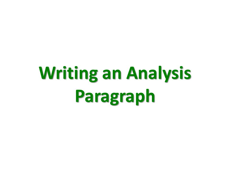 Writing an Analysis Paragraph