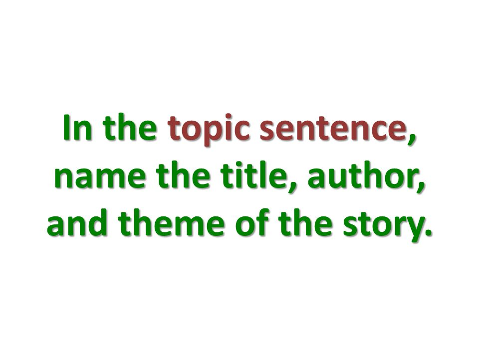 In the topic sentence, name the title, author, and theme of the story.
