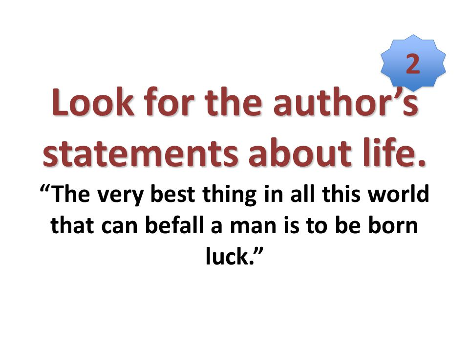 Look for the author's statements about life