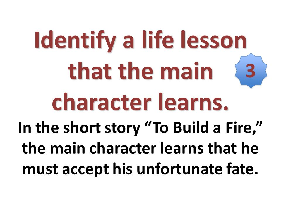 Identify a life lesson that the main character learns