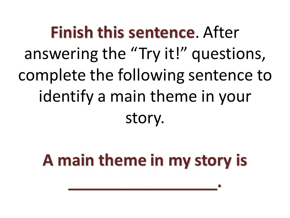 Finish this sentence. After answering the Try it