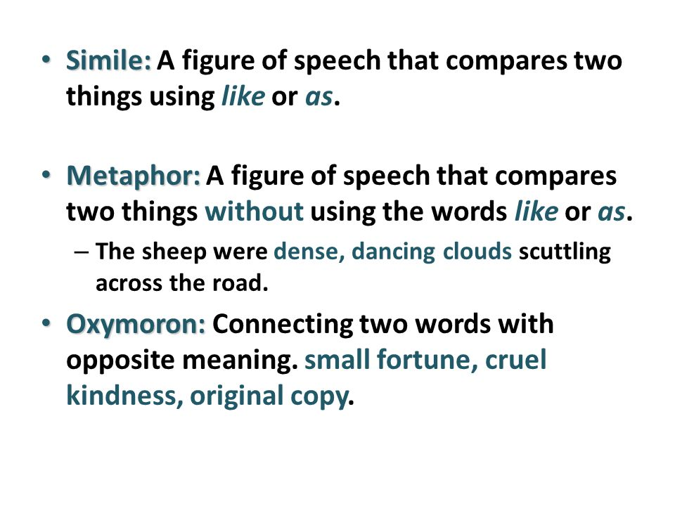 Simile: A figure of speech that compares two things using like or as.