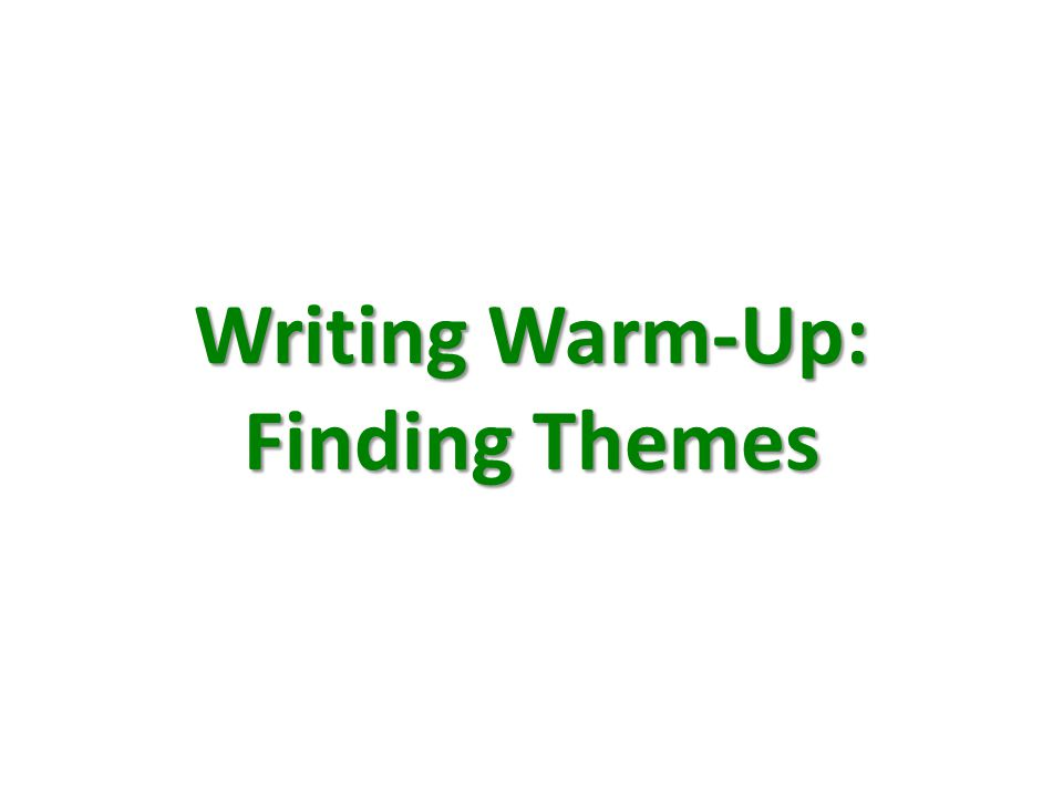 Writing Warm-Up: Finding Themes