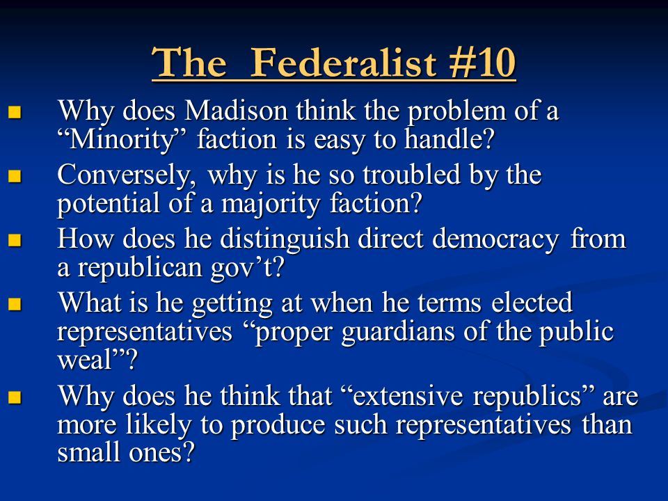 The Federalist #10 Why does Madison think the problem of a Minority faction is easy to handle