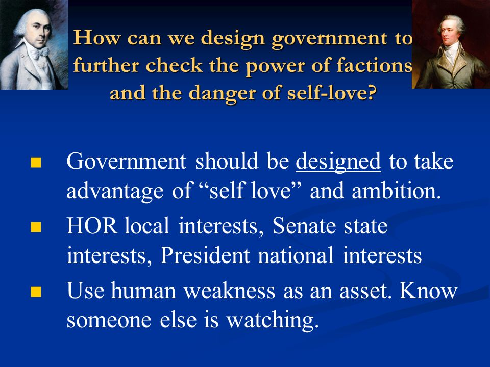 Use human weakness as an asset. Know someone else is watching.
