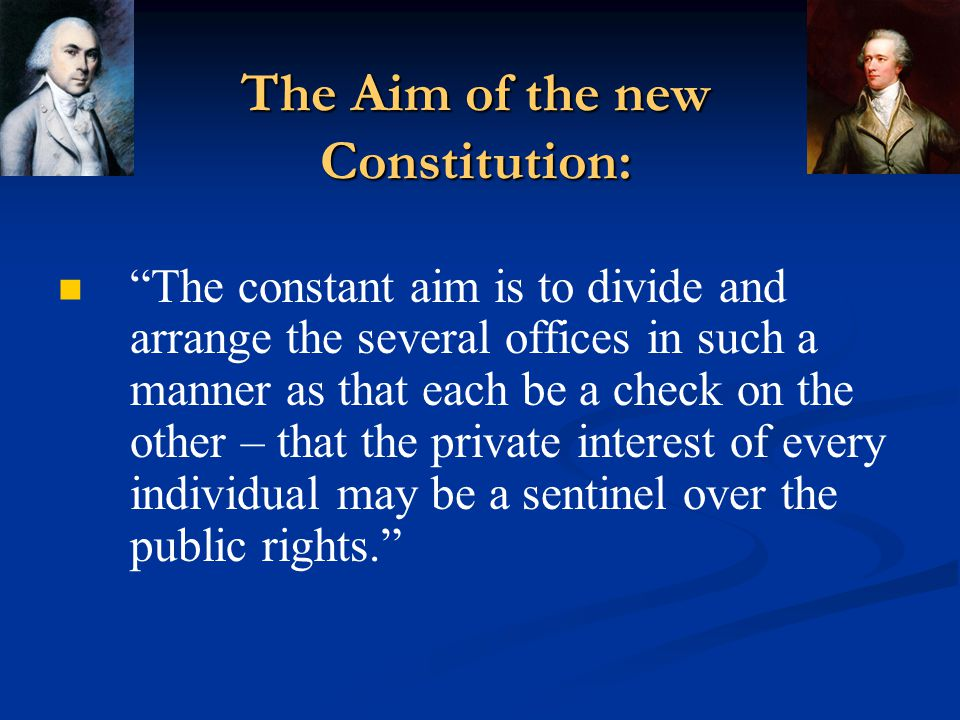 The Aim of the new Constitution: