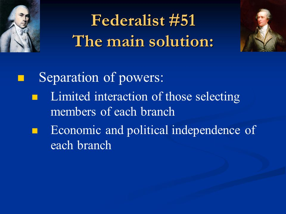 Federalist #51 The main solution: