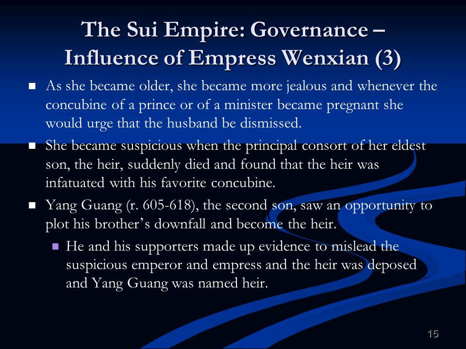 The Sui Empire: Governance – Influence of Empress Wenxian (3)