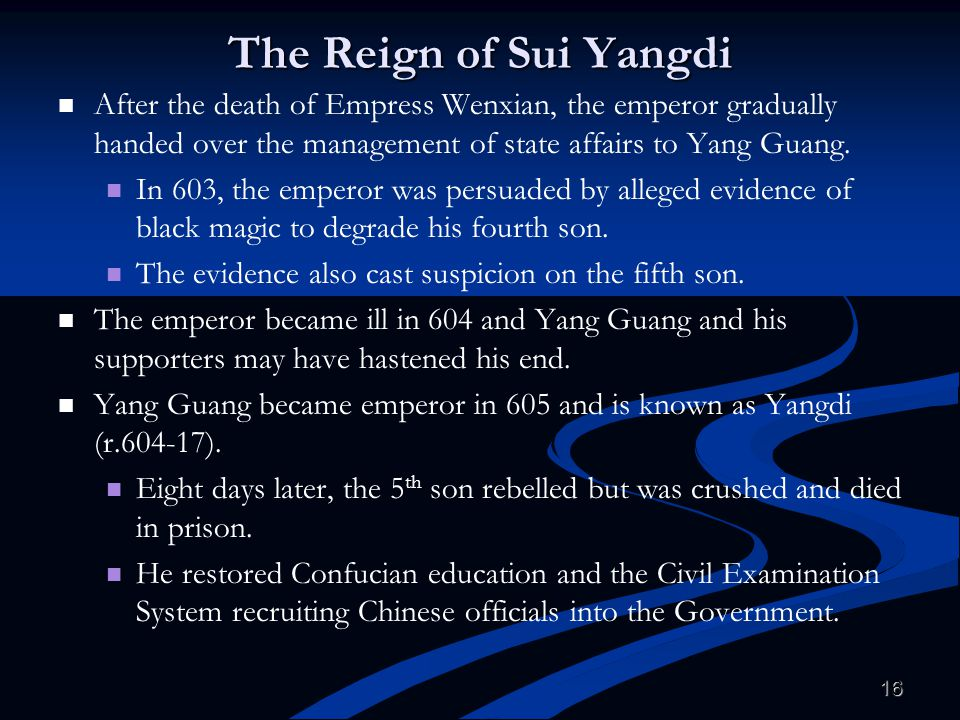 The Reign of Sui Yangdi After the death of Empress Wenxian, the emperor gradually handed over the management of state affairs to Yang Guang.