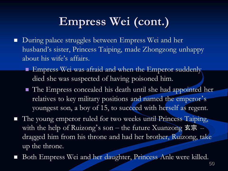 Empress Wei (cont.)