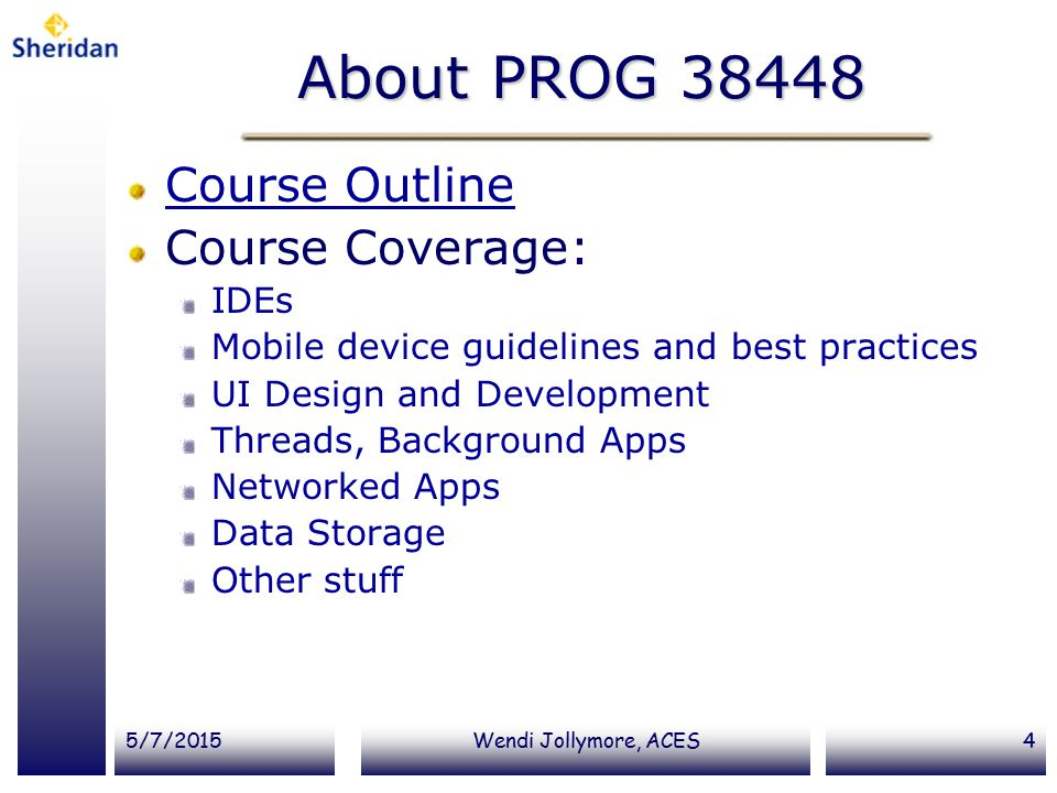 About PROG 38448 Course Outline Course Coverage: IDEs