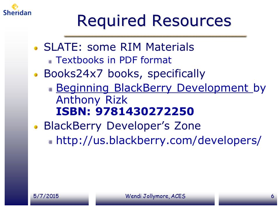 Required Resources SLATE: some RIM Materials