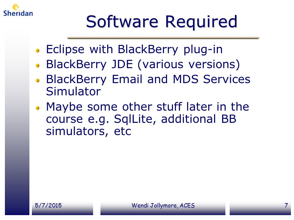 Software Required Eclipse with BlackBerry plug-in