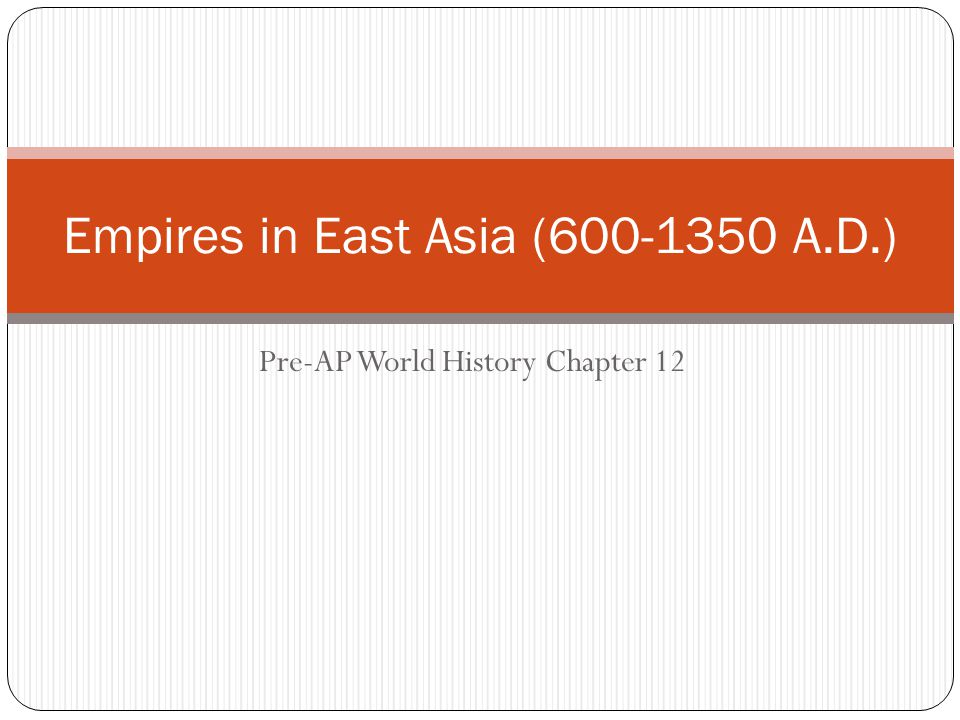 Empires in East Asia (600-1350 A.D.)