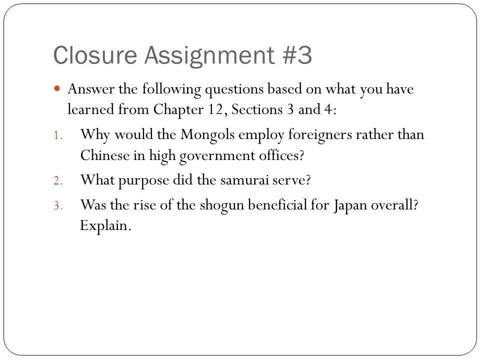 Closure Assignment #3 Answer the following questions based on what you have learned from Chapter 12, Sections 3 and 4: