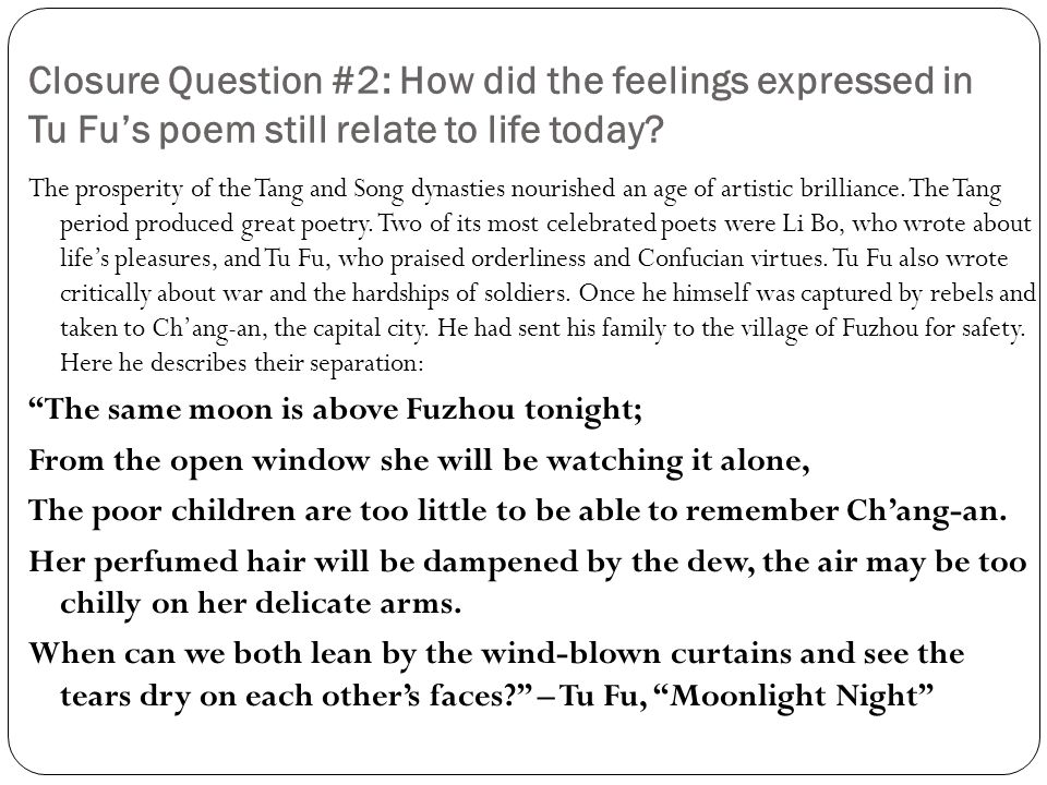 Closure Question #2: How did the feelings expressed in Tu Fu's poem still relate to life today