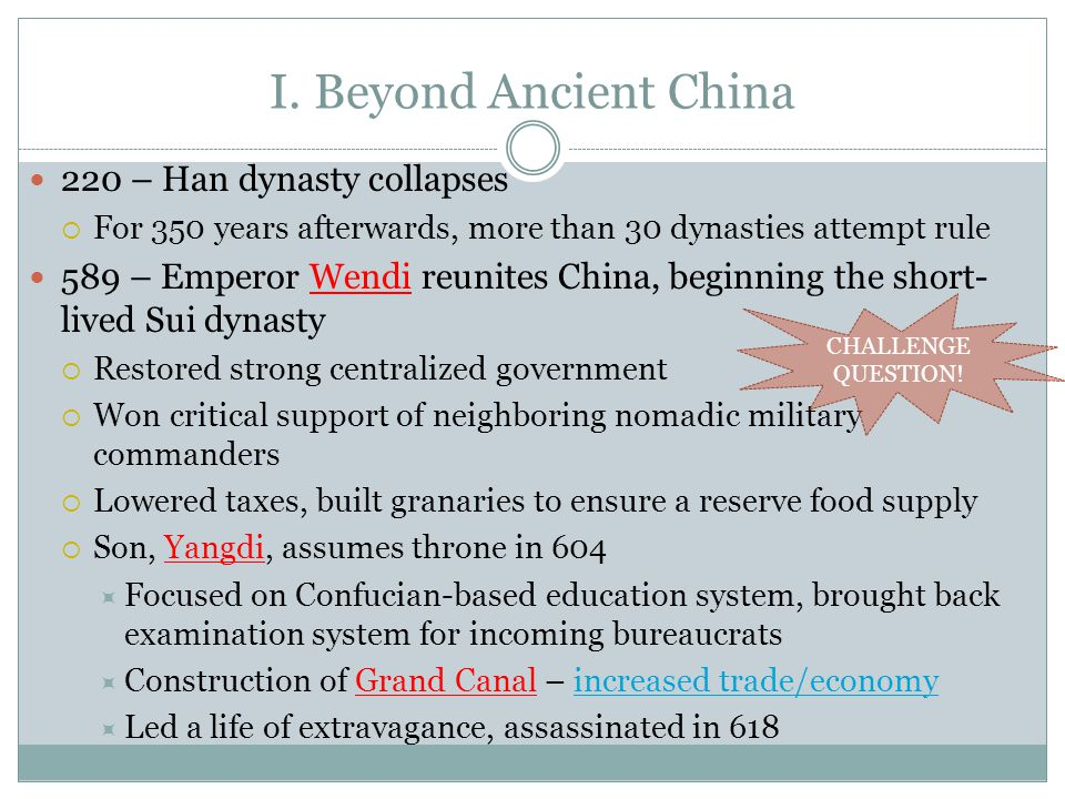 I. Beyond Ancient China 220 – Han dynasty collapses