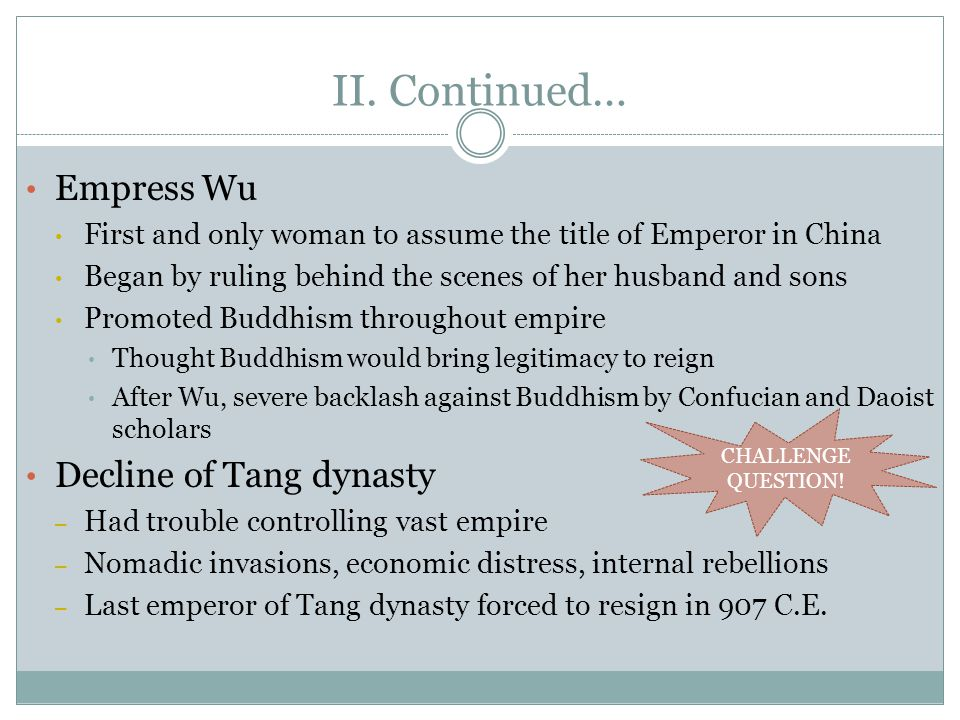 II. Continued… Empress Wu Decline of Tang dynasty