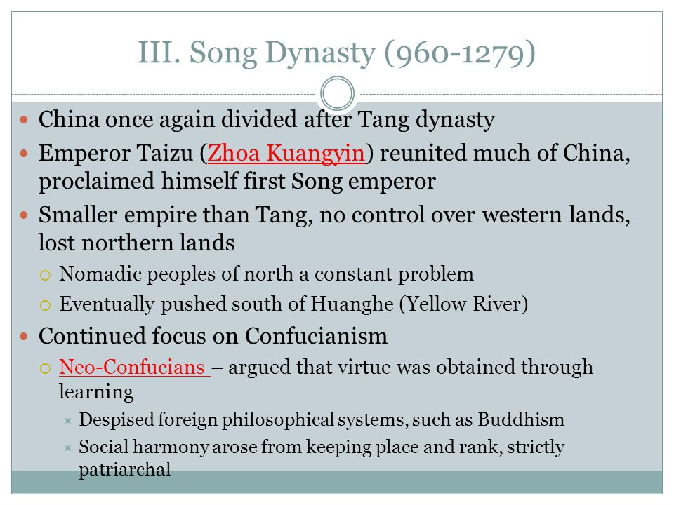III. Song Dynasty (960-1279) China once again divided after Tang dynasty.