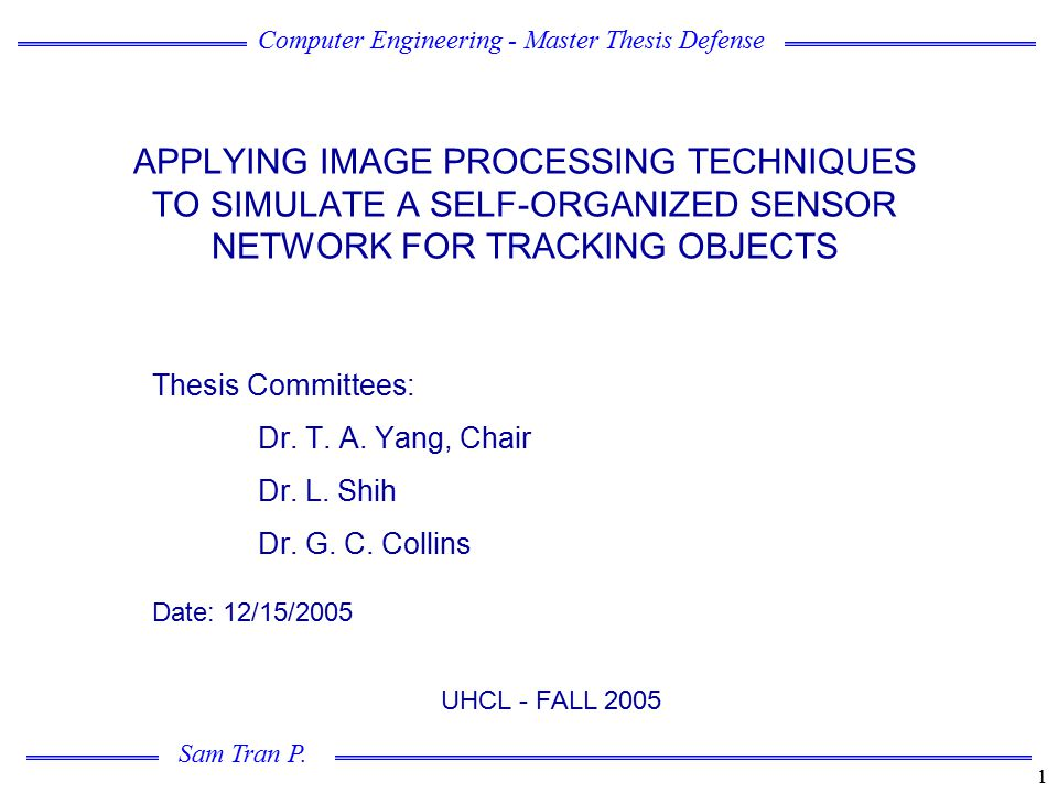 Thesis Committees: Dr. T. A. Yang, Chair Dr. L. Shih Dr. G. C. Collins