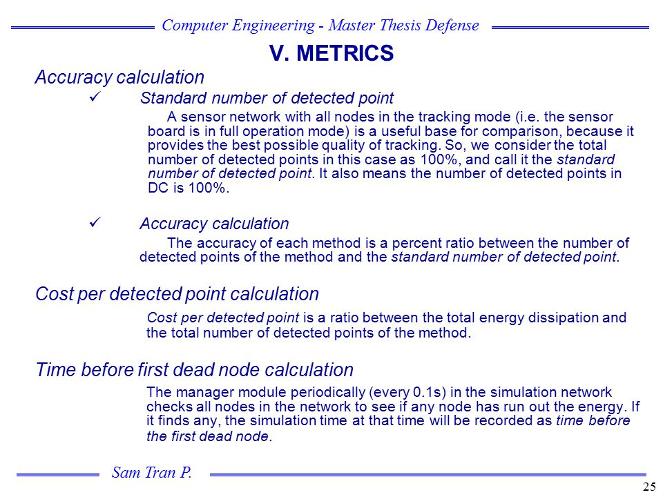V. METRICS Accuracy calculation Cost per detected point calculation