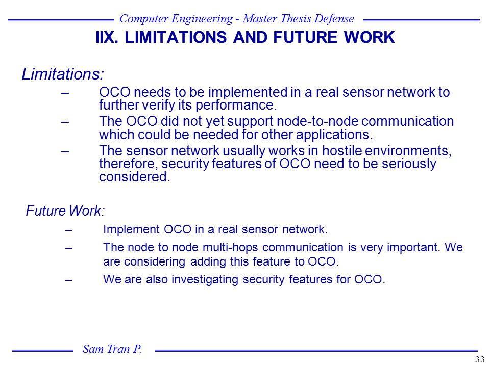 IIX. LIMITATIONS AND FUTURE WORK