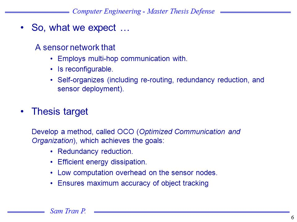 So, what we expect … Thesis target A sensor network that