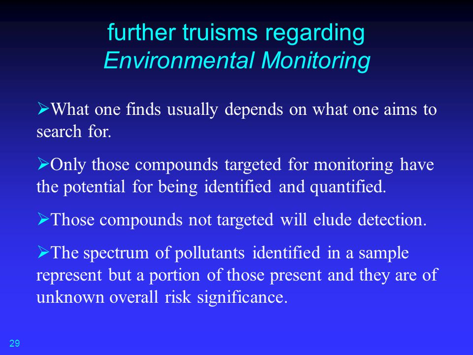 further truisms regarding Environmental Monitoring