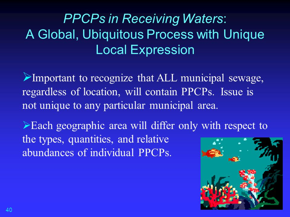 PPCPs in Receiving Waters: A Global, Ubiquitous Process with Unique Local Expression