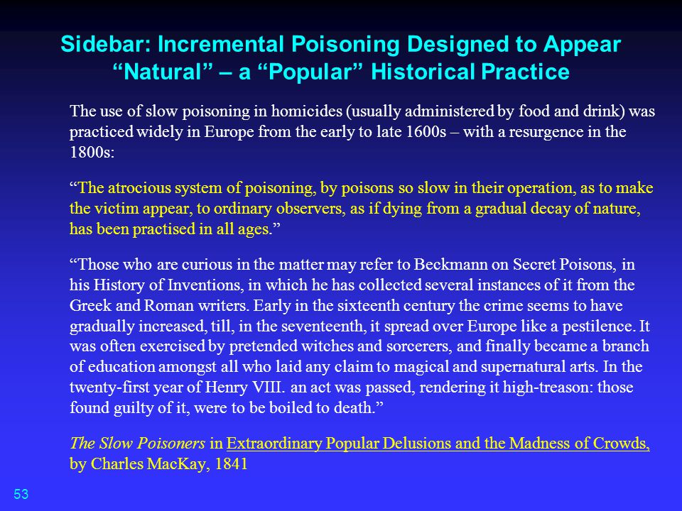 Sidebar: Incremental Poisoning Designed to Appear Natural – a Popular Historical Practice
