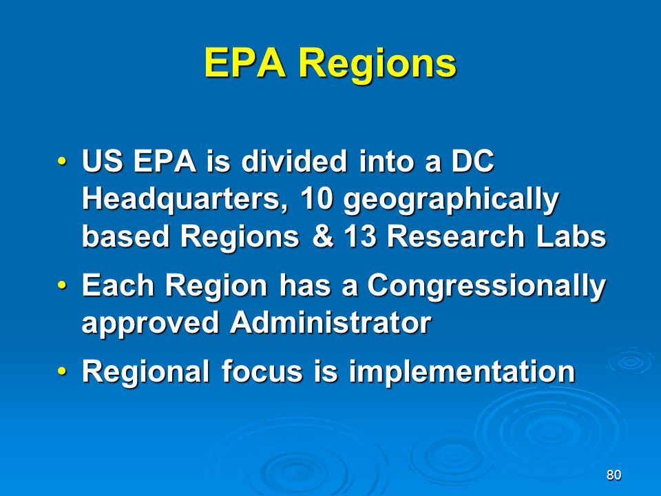 EPA Regions US EPA is divided into a DC Headquarters, 10 geographically based Regions & 13 Research Labs.
