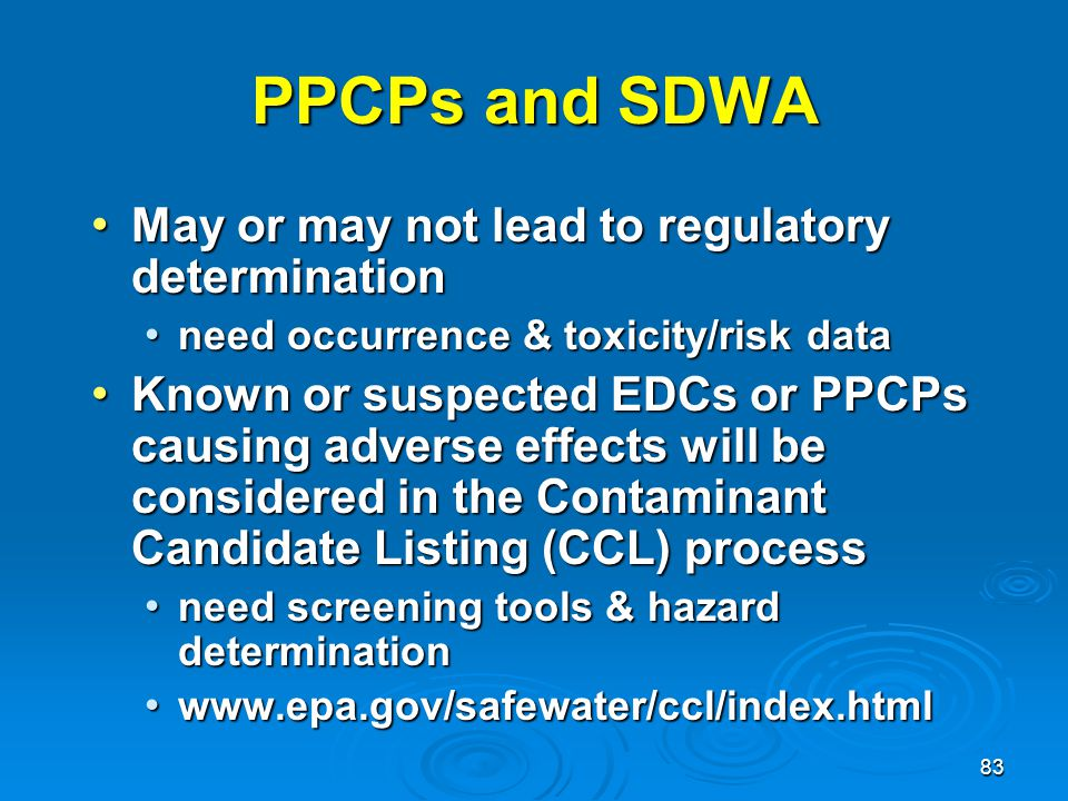 PPCPs and SDWA May or may not lead to regulatory determination