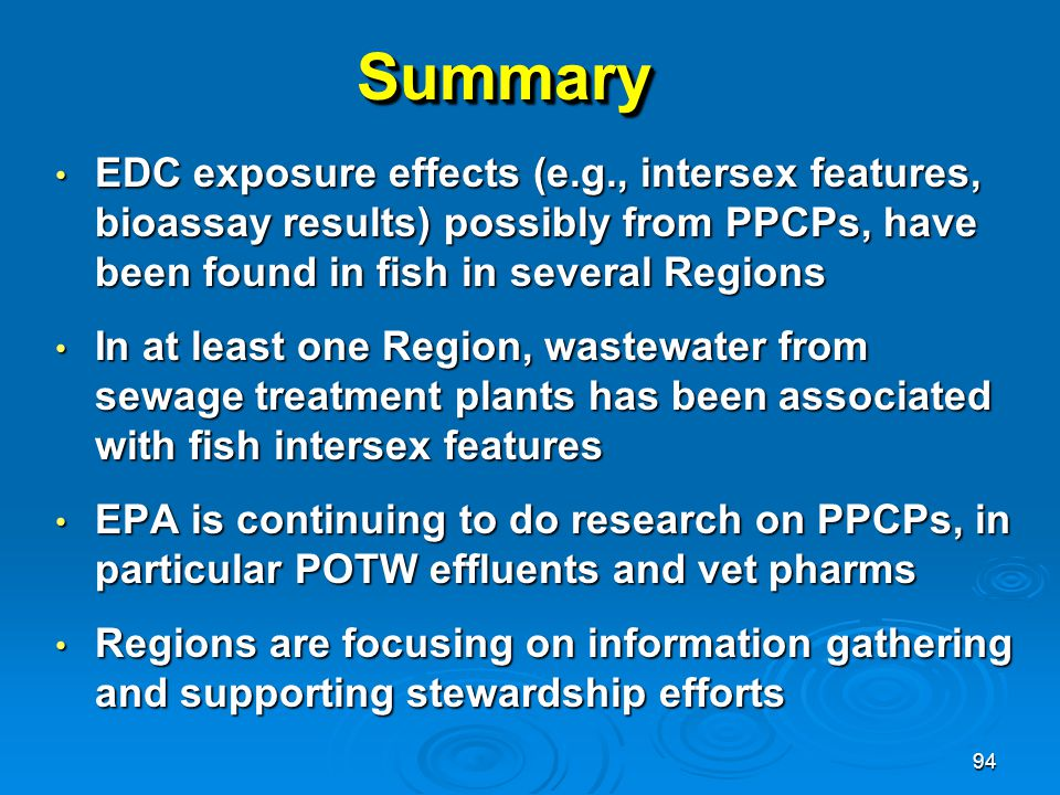 Summary EDC exposure effects (e.g., intersex features, bioassay results) possibly from PPCPs, have been found in fish in several Regions.