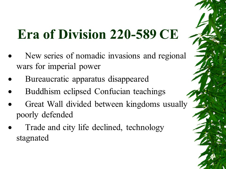 Era of Division 220-589 CE · New series of nomadic invasions and regional wars for imperial power.