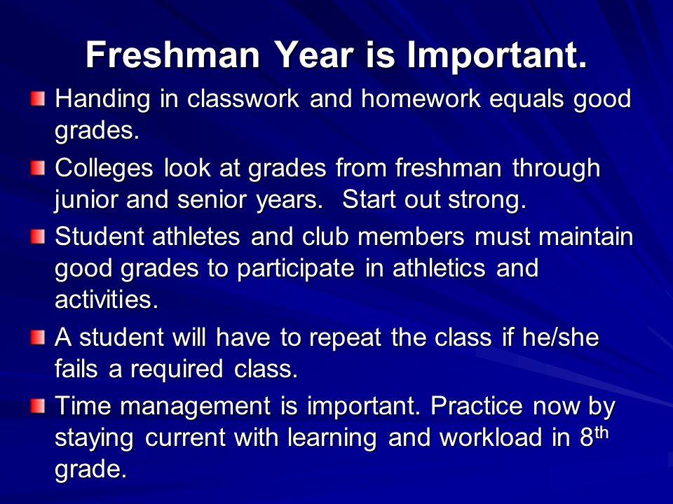 Freshman Year is Important.