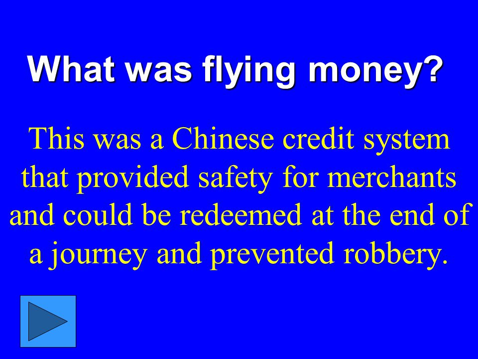 What was flying money