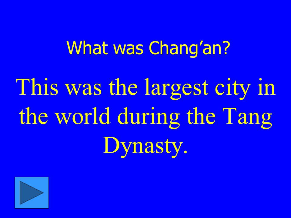 This was the largest city in the world during the Tang Dynasty.