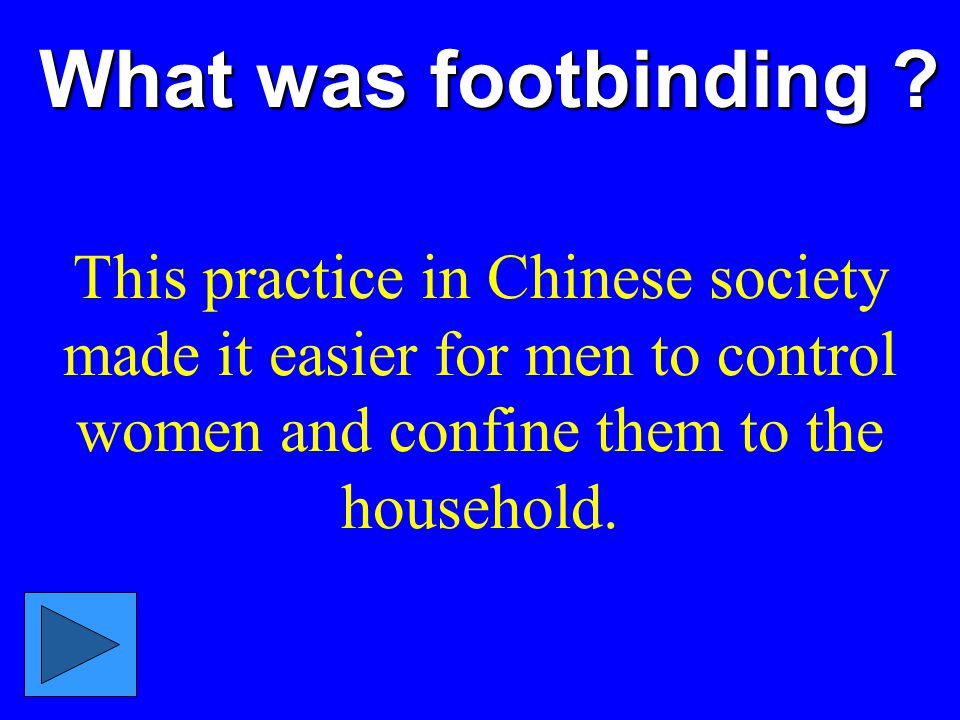 What was footbinding .