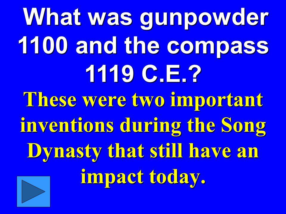 What was gunpowder 1100 and the compass 1119 C.E.