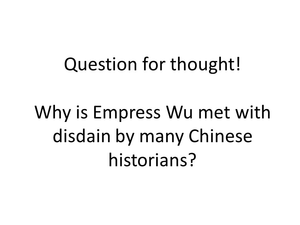 Why is Empress Wu met with disdain by many Chinese historians