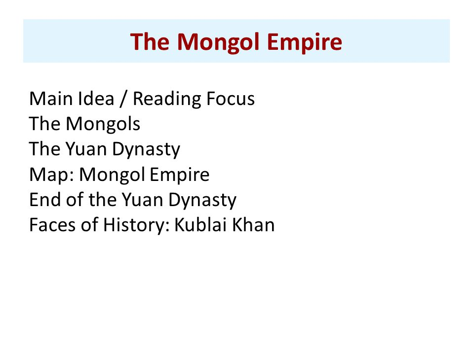 The Mongol Empire Main Idea / Reading Focus The Mongols