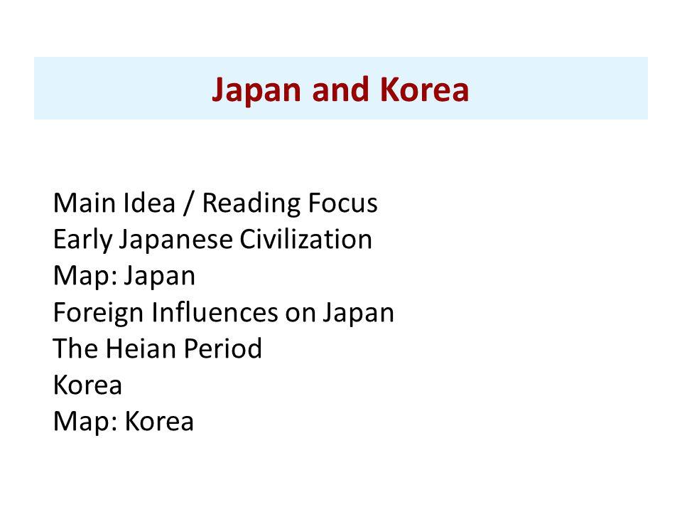 Japan and Korea Main Idea / Reading Focus Early Japanese Civilization